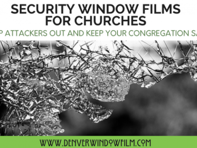 church security window films salt denver colorado