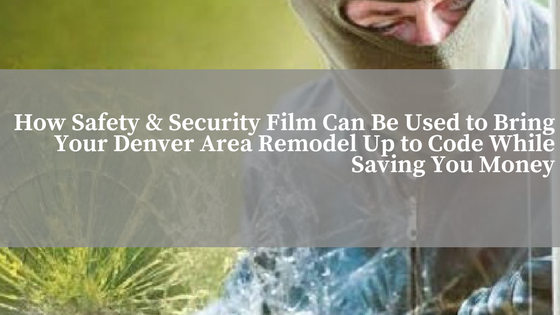 How Safety Amp Security Film Can Be Used To Bring Your
