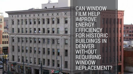 Can Window Film Help Improve Energy Efficiency For