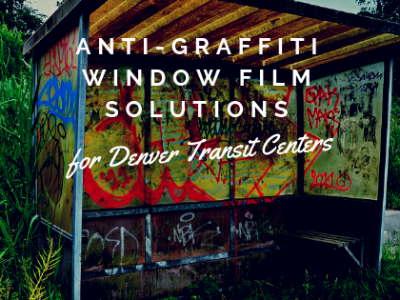 Anti-Graffiti Window Film Solutions for Denver Transit Centers