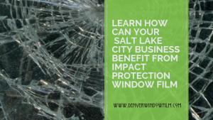 impact resistant window film denver