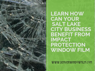 impact resistant window film denver