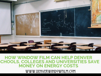 Energy saving window film for schools in Denver