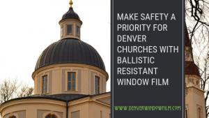 Make Safety A Priority bullet proof windows-- denver