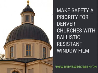 Make Safety A Priority bullet proof windows-- denver