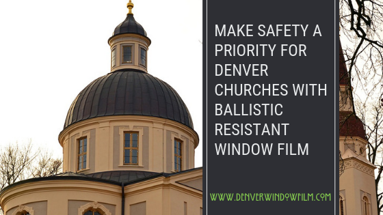 Make Safety A Priority For Denver Churches With Ballistic