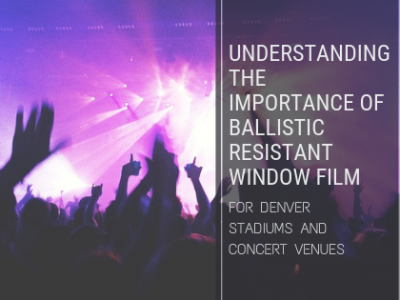 ballistic resistant window film denver venues