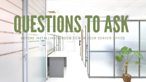 window film installation questions denver