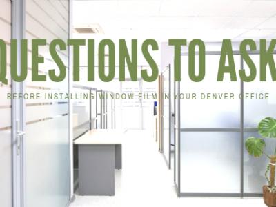 window film installation questions denver