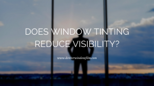 window tinting visibility denver