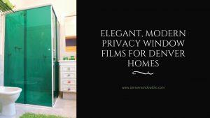 privacy window films denver